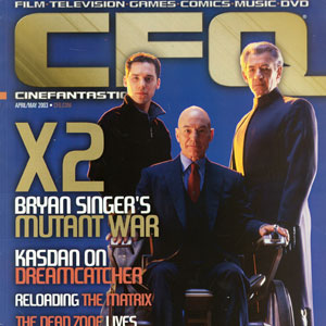 2003, X2: Bryan Singer, Patrick Stewart, Ian McKellen on the cover of Cinfantastique April/May 2003