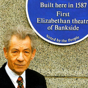 2006,   12 January 2006: Sir Ian unveils a Southwark Council Blue Plaque at the site of the historic Rose Theatre.  It's with enoromous enthusiasm that I support the people of Southwarks desire that strangers visiting the borough can come and appreciate this precious jewel in our midst.